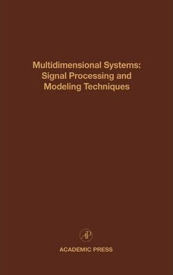 Multidimensional Systems: Signal Processing and Modeling Techniques: Volume 69