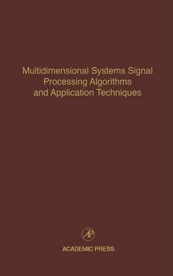 Multidimensional Systems Signal Processing Algorithms and Application Techniques: Volume 77
