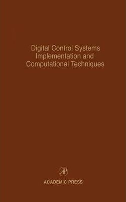 Digital Control Systems Implementation and Computational Techniques: Volume 79