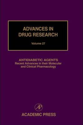 Antidiabetic Agents: Recent Advances in their Molecular and Clinical Pharmacology: Volume 27