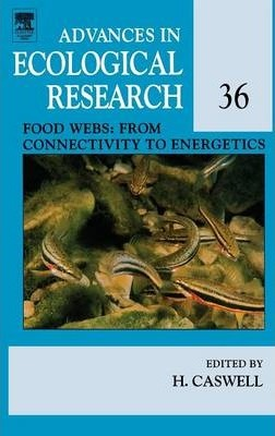 Food Webs: From Connectivity to Energetics: Volume 36
