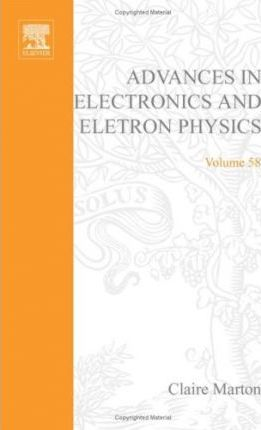 Advances in Electronics and Electron Physics: v. 58