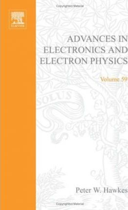 Advances in Electronics and Electron Physics: v. 59