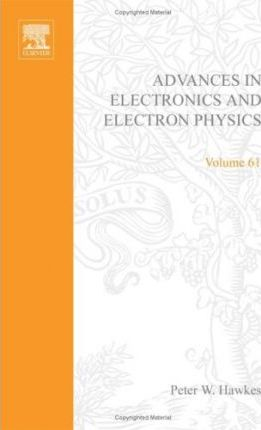 Advances in Electronics and Electron Physics: v. 61