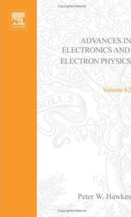 Advances in Electronics and Electron Physics: v. 62