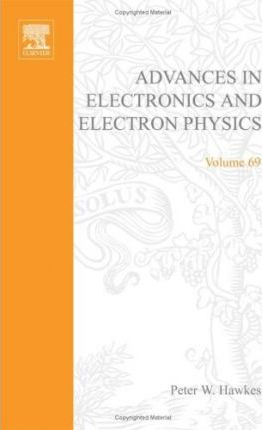 Advances in Electronics and Electron Physics: v. 69