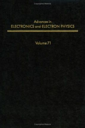 Advances in Electronics and Electron Physics: v. 71