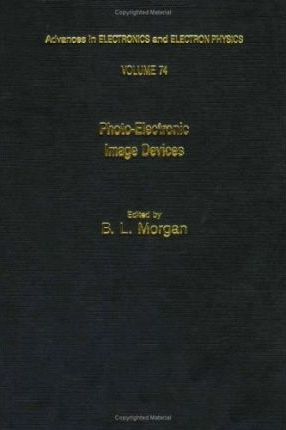 Advances in Electronics and Electron Physics: v.74