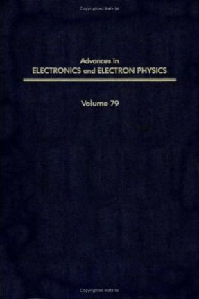 Advances in Electronics and Electron Physics: v. 79