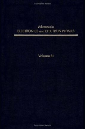 Advances in Electronics and Electron Physics: v. 81