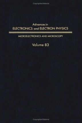 Advances in Electronics and Electron Physics: Microelectronics and Microscopy v. 83