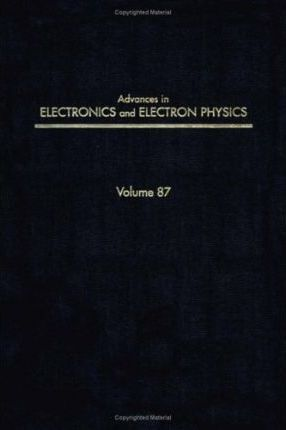Advances in Electronics and Electron Physics: v.87