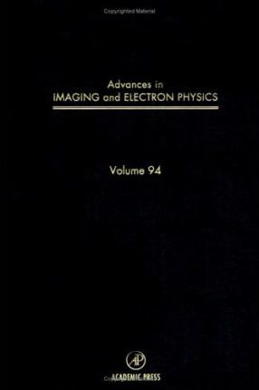 Advances in Imaging and Electron Physics: v. 94