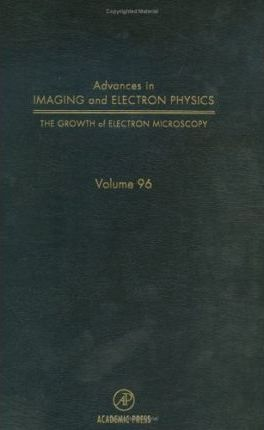 The Growth of Electron Microscopy: Volume 96
