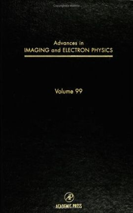 Advances in Imaging and Electron Physics: Volume 99