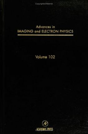 Advances in Imaging and Electron Physics: Volume 102
