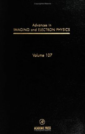 Advances in Imaging and Electron Physics: Volume 107