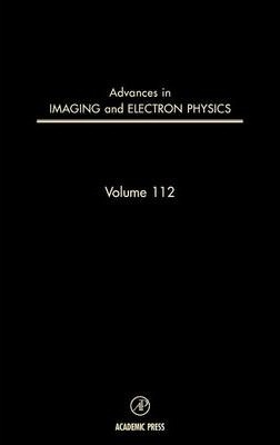 Advances in Imaging and Electron Physics: Volume 112
