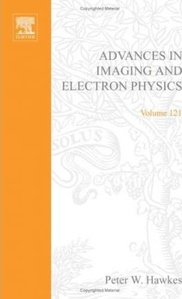 Advances in Imaging and Electron Physics: Volume 121