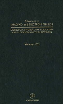 Advances in Imaging and Electron Physics: Volume 123