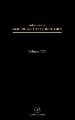 Advances in Imaging and Electron Physics: Volume 124