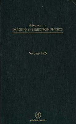Advances in Imaging and Electron Physics: Volume 126