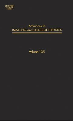 Advances in Imaging and Electron Physics: Volume 135