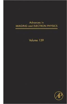Advances in Imaging and Electron Physics: Volume 139
