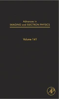 Advances in Imaging and Electron Physics: Volume 141