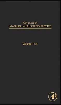 Advances in Imaging and Electron Physics: Volume 144