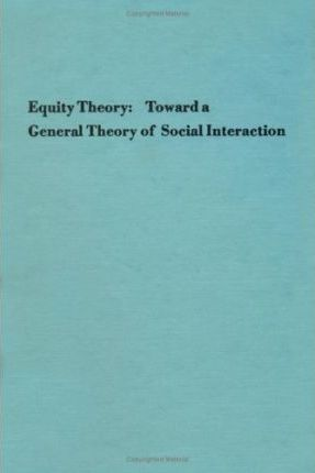 Advances in Experimental Social Psychology: Equity Theory; Toward a General Theory of Social Interaction v. 9