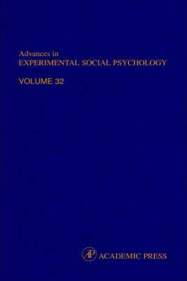 Advances in Experimental Social Psychology: Volume 32