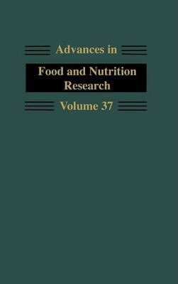 Advances in Food and Nutrition Research: Volume 37