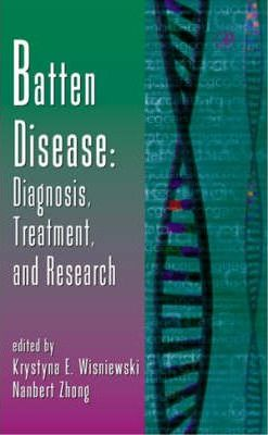 Batten Disease: Diagnosis, Treatment, and Research: Volume 45