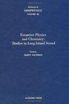 Advances in Geophysics: Estuarine Physics and Chemistry - Studies in Long Island Sound v. 22