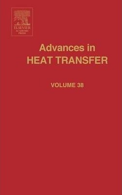 Advances in Heat Transfer: Volume 38