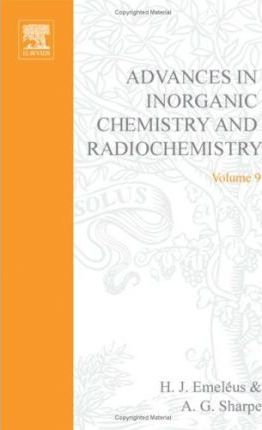 Advances in Inorganic Chemistry and Radiochemistry: v. 9