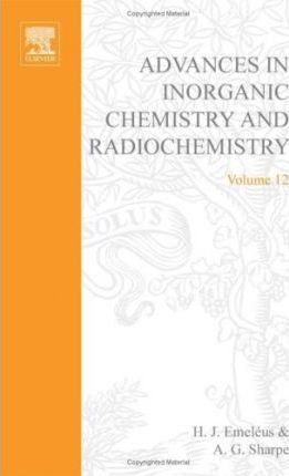 Advances in Inorganic Chemistry and Radiochemistry: v. 12