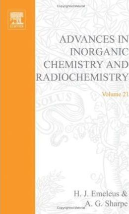 Advances in Inorganic Chemistry and Radiochemistry: v. 21