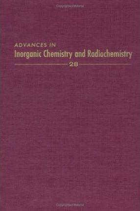 Advances in Inorganic Chemistry and Radiochemistry: v. 28