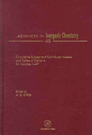 Advances in Inorganic Chemistry: Advances in Inorganic Chemistry : Volumes1-47 Volume 48