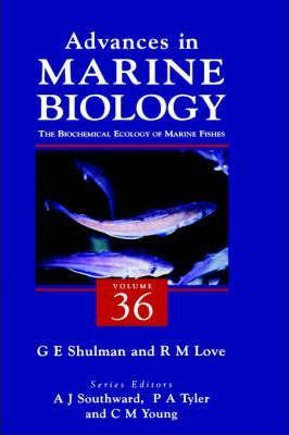 The Biochemical Ecology of Marine Fishes: Volume 36