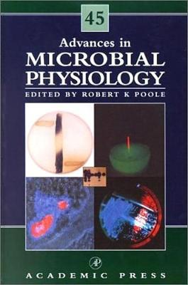 Advances in Microbial Physiology: Volume 45