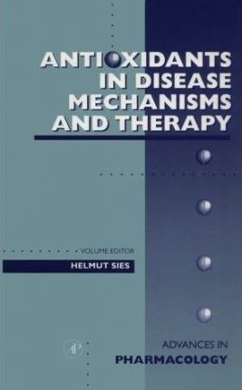 Antioxidants in Disease Mechanisms and Therapy: Volume 38