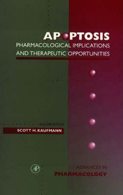 Advances in Pharmacology: Apoptosis: Pharmacological Implications and Therapeutic Opportunities v.41