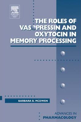 Roles of Vasopressin and Oxytocin in Memory Processing: Volume 50