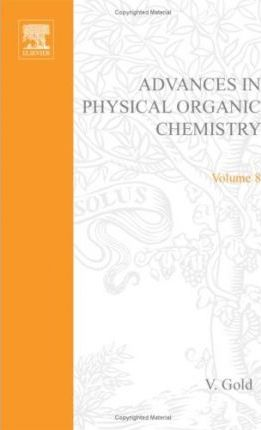 Advances in Physical Organic Chemistry: v. 8