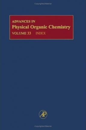 Advances in Physical Organic Chemistry: No 33