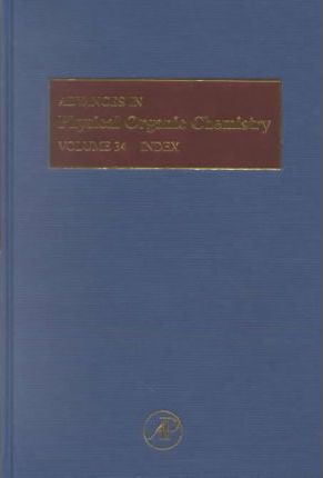 Advances in Physical and Organic Chemistry: Vol 34