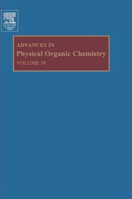 Advances in Physical Organic Chemistry: Volume 38